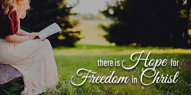 there is hope for freedom in Christ